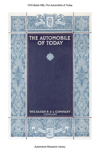 1916 Baker R&L   The Automobile of Today (20pgs)